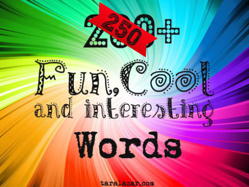 250+ Funn, Cool and Interesting Words