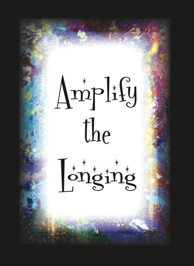 Amplify the Longing